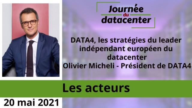 DATA4, les stratégies du leader indépendant européen du datacenter – Olivier Micheli