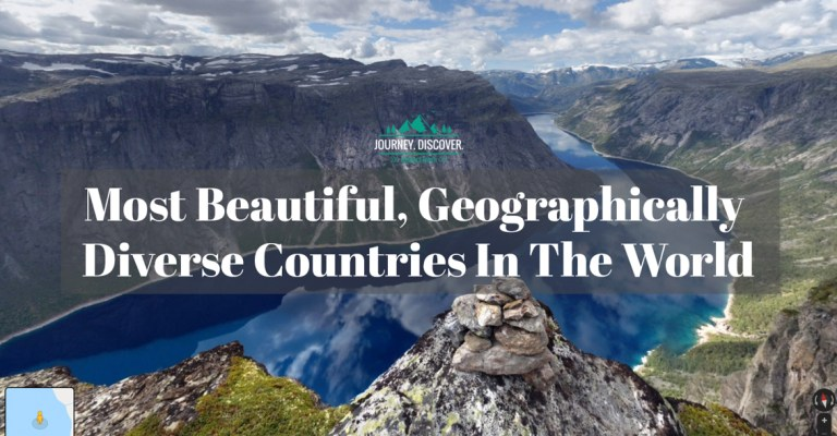 Most Beautiful, Geographically Diverse Countries & Regions In The World