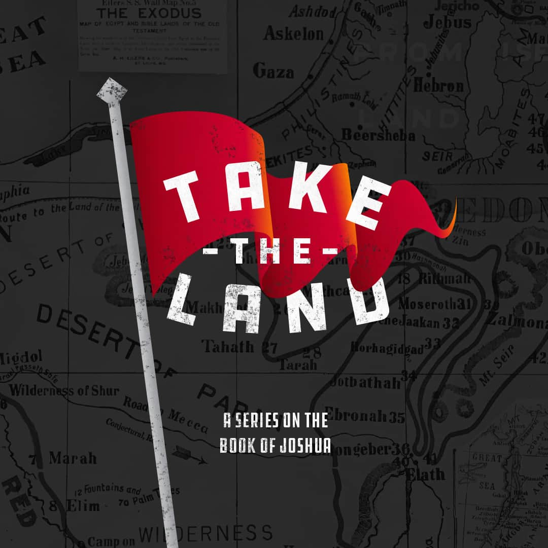 Take The Land (JOSHUA)