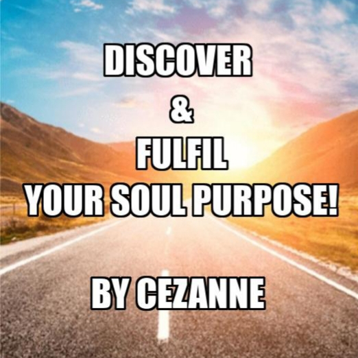 Discover & Fulfil Your Soul Purpose by Cezanne