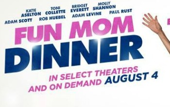 Every Mom Needs a #FunMomDinner: In Theaters and On Demand TODAY