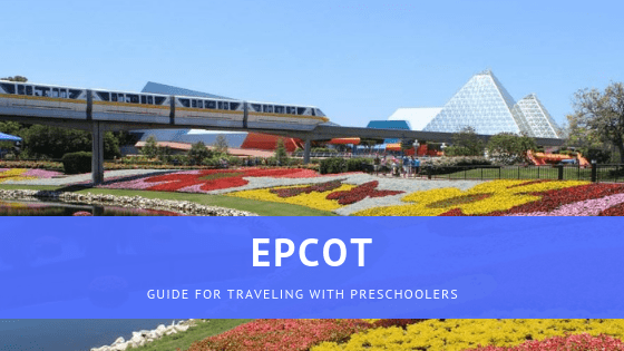 EPCOT Preschool Guide for Walt Disney World