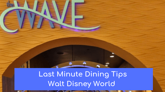 Last Minute Disney Dining: My Go To Restaurants