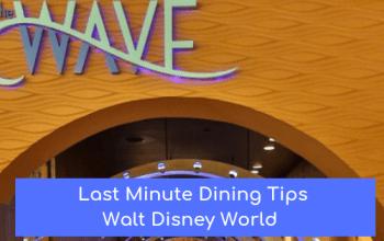 Last Minute Disney Dining: My Go To Restaurants