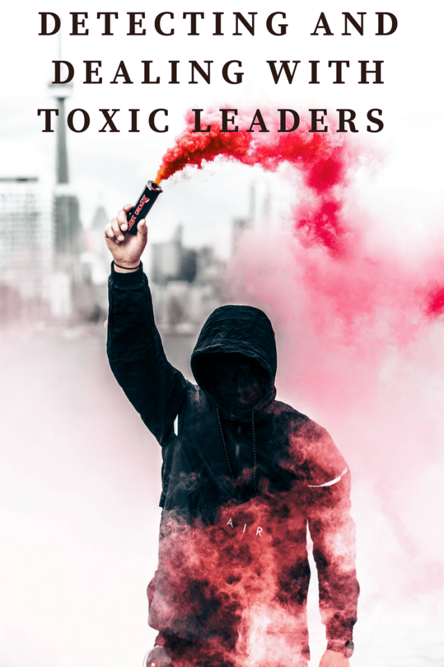Detecting And Dealing With Toxic Leaders