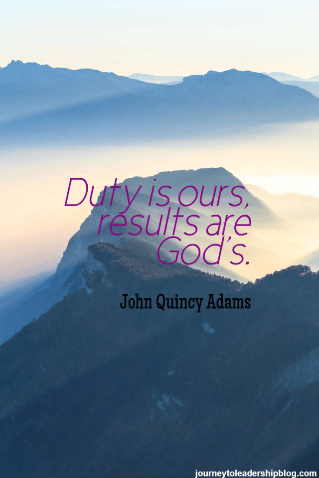 Duty is ours, results are God's