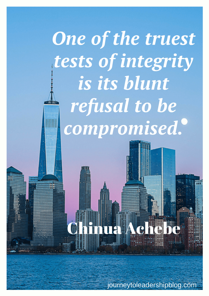 One of the truest tests of integrity is its blunt refusal to be compromised. - Chinua Achebe.png