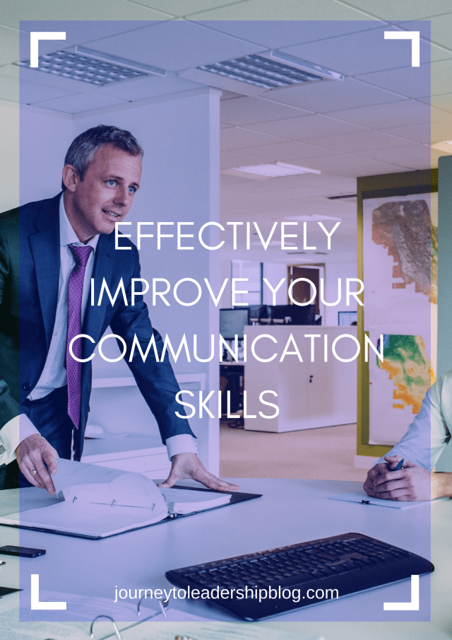 The Importance Of Effectively Improving Your Communication Skills