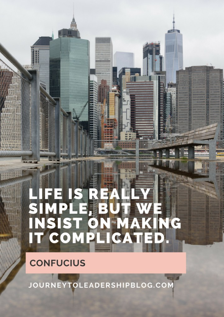 "Quote Of The Week #54 ""Life is really simple, but we insist on making it complicated."" –Confucius #quotes #lifequotes #quotestoliveby #JourneyToLeadership"