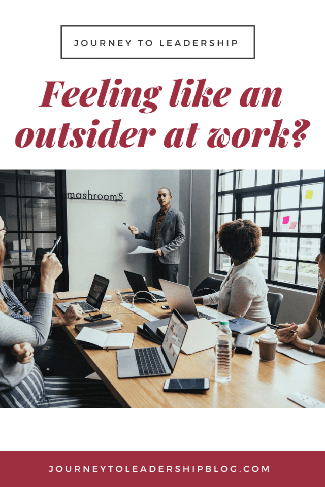 Are You Feeling Like An Outsider At Work? — 17 Simple Tips To Turn Your Situation Around
