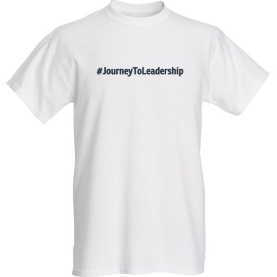 Journey To Leadership Hashtag White Tee Shirt