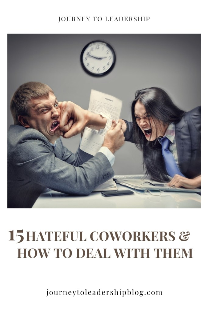15 Hateful Coworkers and How to Deal with Them