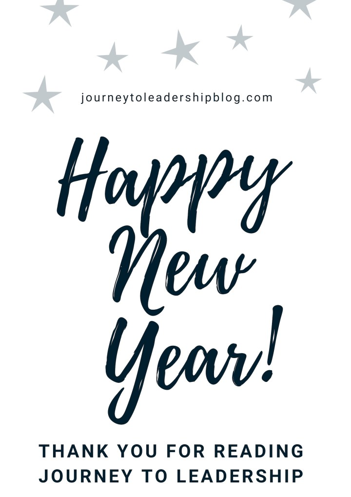 Happy New Year 2019! Thank you for reading Journey To Leadership!