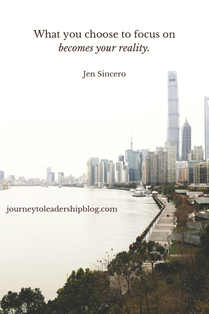 What you choose to focus on becomes your reality. Jen Sincero