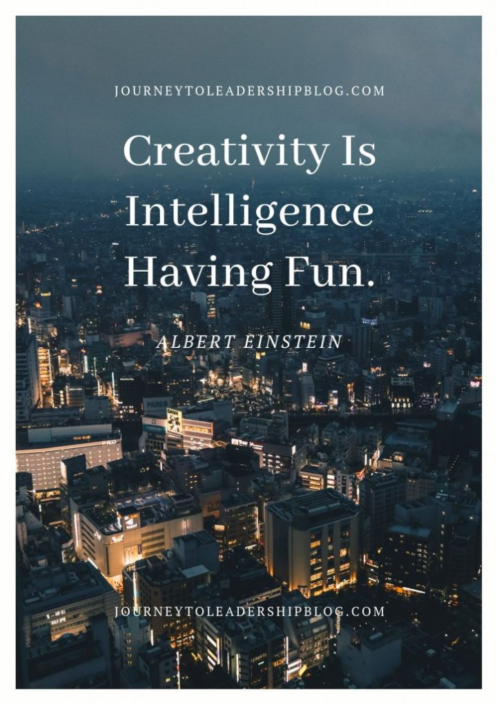 Quote Of The Week #91 Creativity Is Intelligence Having Fun. – Albert Einstein #quote #quotes #creativity #innovation