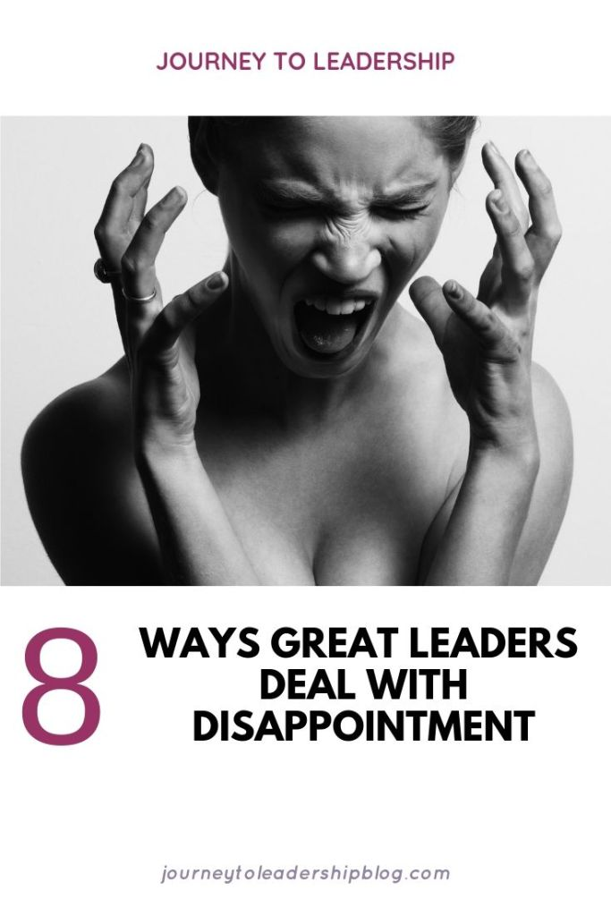 8 Ways Great Leaders Deal With Disappointment #resilience #adversity #leadership #failure #success #selfesteem