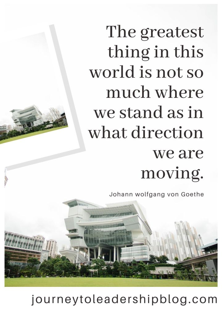 Quote Of The Week #116 The greatest thing in this world is not so much where we stand as in what direction we are moving. ― Johann wolfgang von Goethe #quote #leadershipquotes #success #purpose