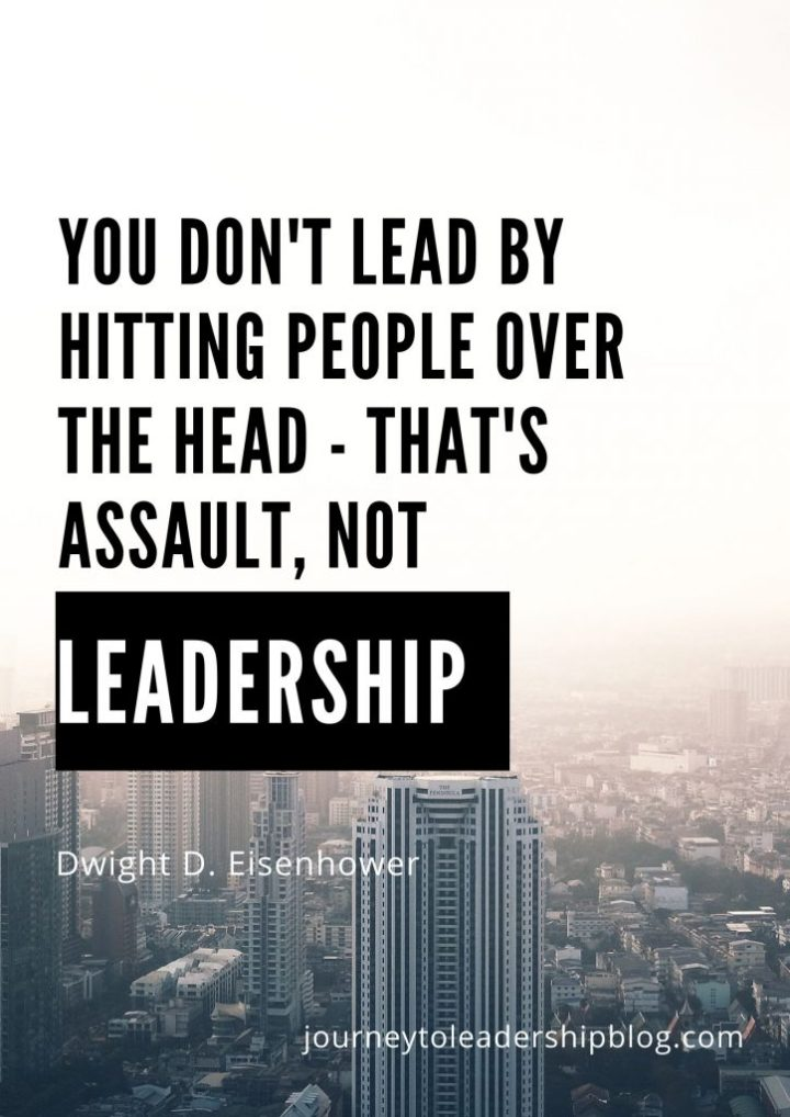 Quote Of The Week #115 You don't lead by hitting people over the head - that's assault, not leadership. Dwight D. Eisenhower #quotes #quote #quotesaboutlife #leadership