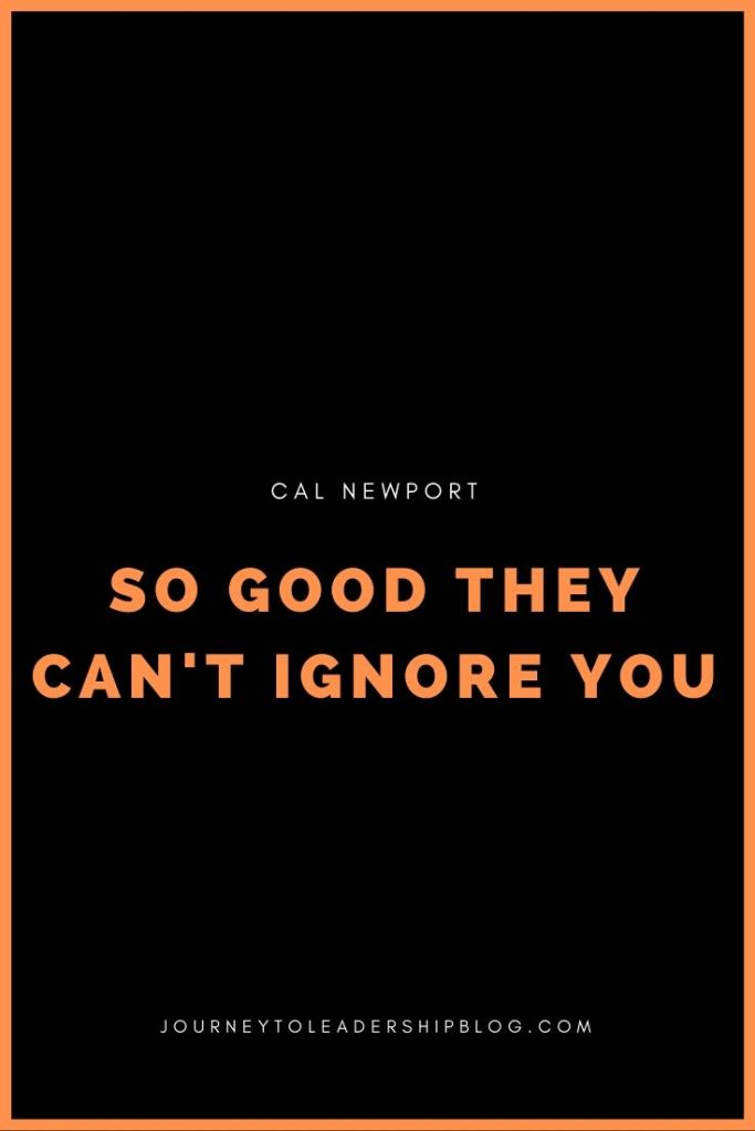 So Good They Can't Ignore You By Cal Newport #bookreviews #books #success #purpose #mission