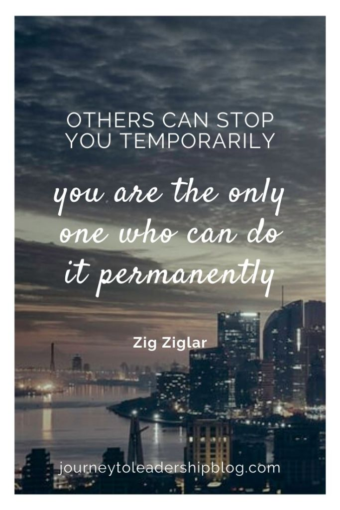 Quote Of The Week #125 Others can stop you temporarily – you are the only one who can do it permanently. – Zig Ziglar #quotes #quote #quoteoftheday #motivation #quotestoliveby #motivationalquotes #lovequotes #inspiration #inspirationalquotes #lifequotes #instagood #quotesaboutlife #quotesoftheday #quotesdaily #success