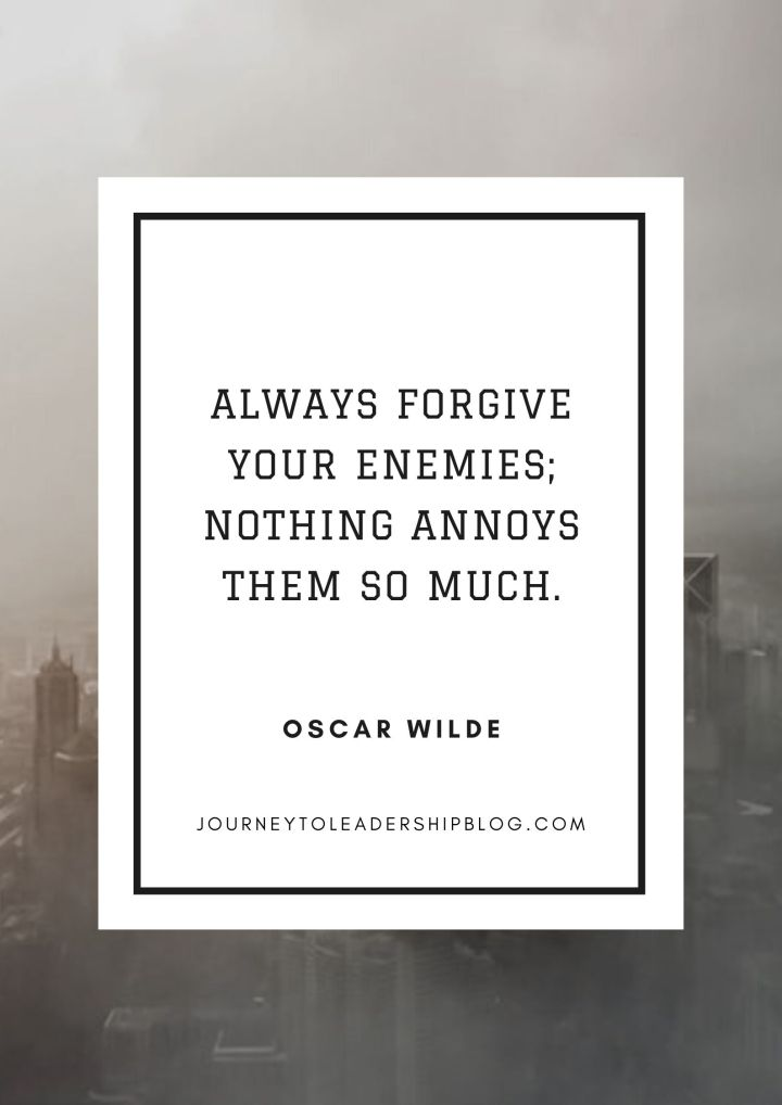 Quote Of The Week #128 Always forgive your enemies; nothing annoys them so much. – Oscar Wilde #quotes #quotesaboutlife #success #enemies #forgiveness #leadership