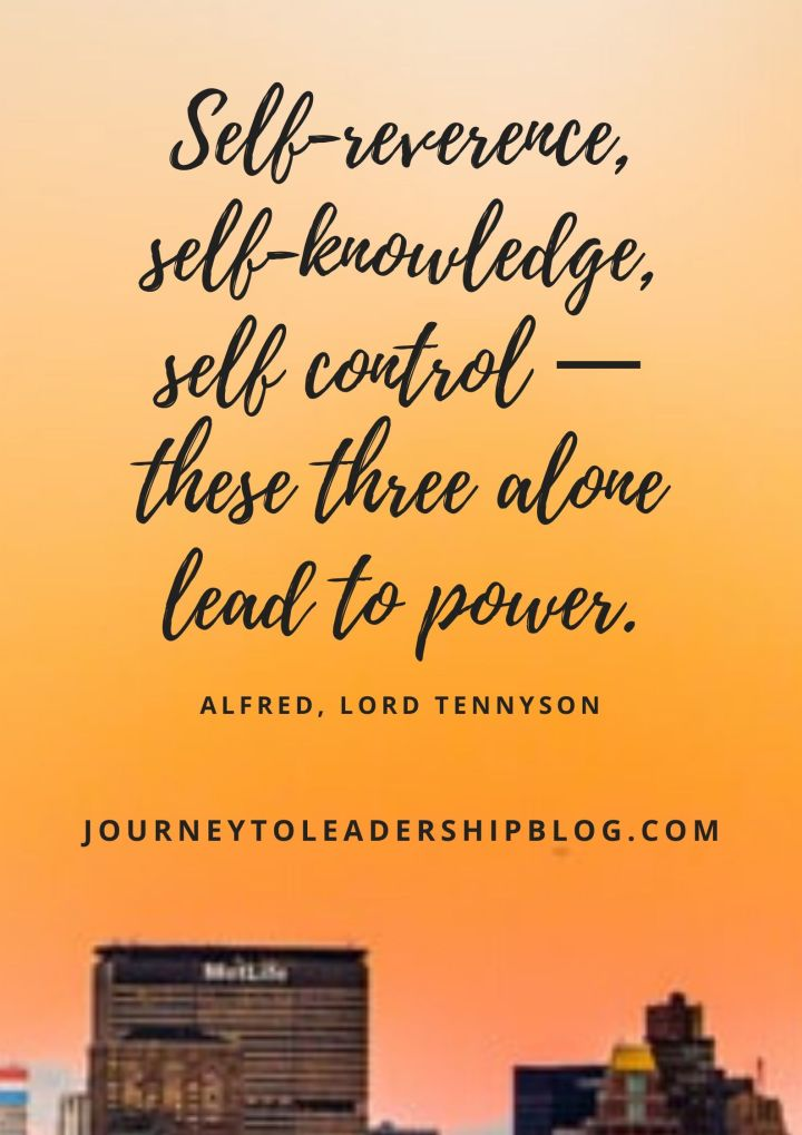 Quote Of The Week #130 Self-reverence, self-knowledge, self control — these three alone lead to power. – Alfred, Lord Tennyson #quotes #selfdiscipline #emotionalintelligence