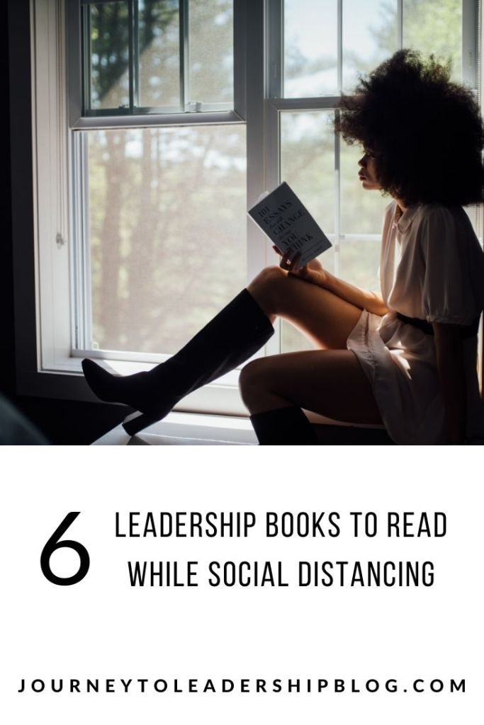 6 Leadership Books To Read While Social Distancing #books #book #bookreviews #selfimprovement #selfdevelopment #leadership #leadershipdevelopment journeytoleadershipblog.com