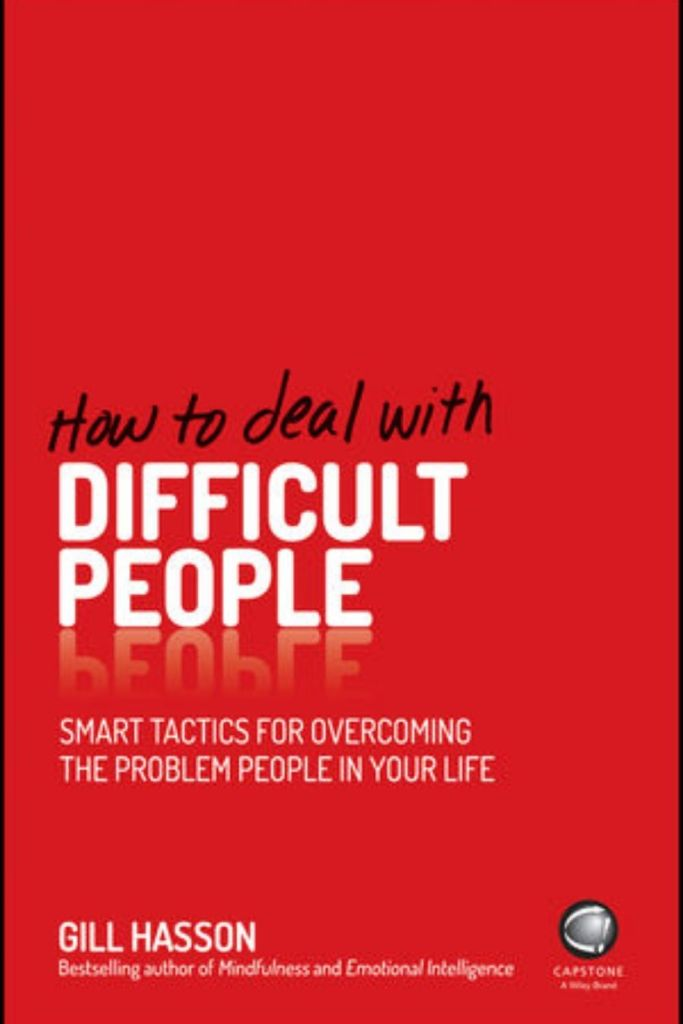How To Deal With Difficult People: Smart Tactics For Overcoming The Problem People In Your Life By Gill Hasson #book #bookreviews #successmindset #selfawareness #selfdevelopment