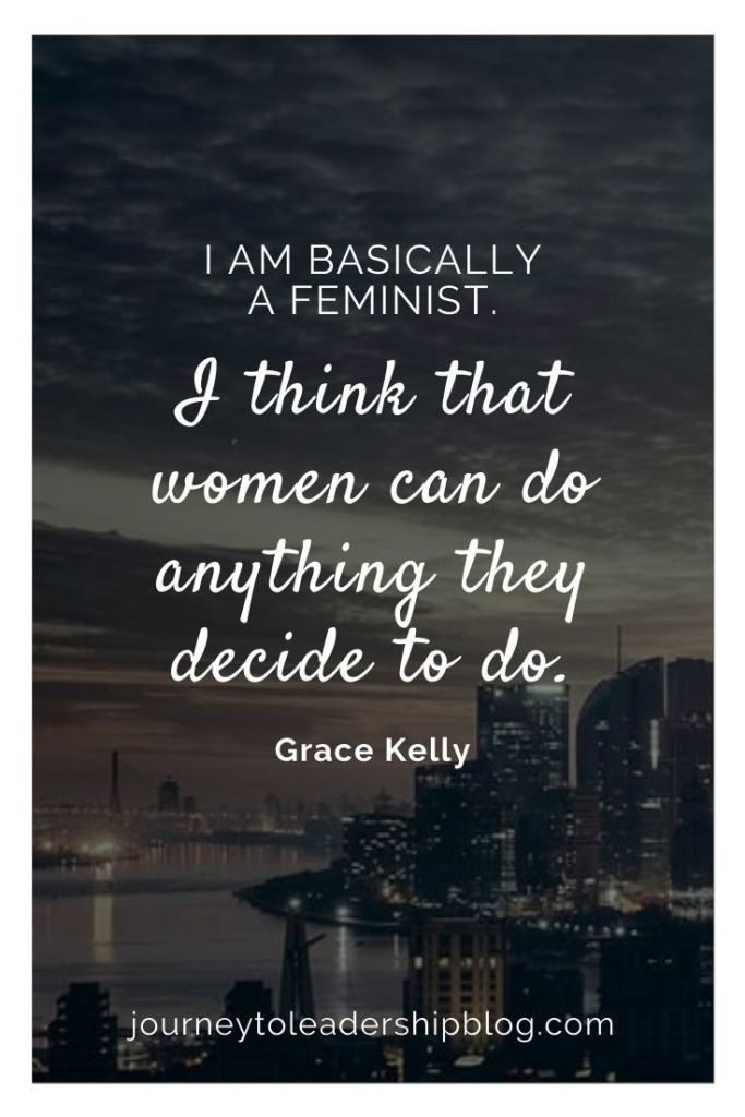 I am basically a feminist. I think that women can do anything they decide to do. - Grace Kelly #quote #quotes #feministquotes #feminist #feministmovement #feministart #feminism #feminista #feministandproud https://journeytoleadershipblog.com