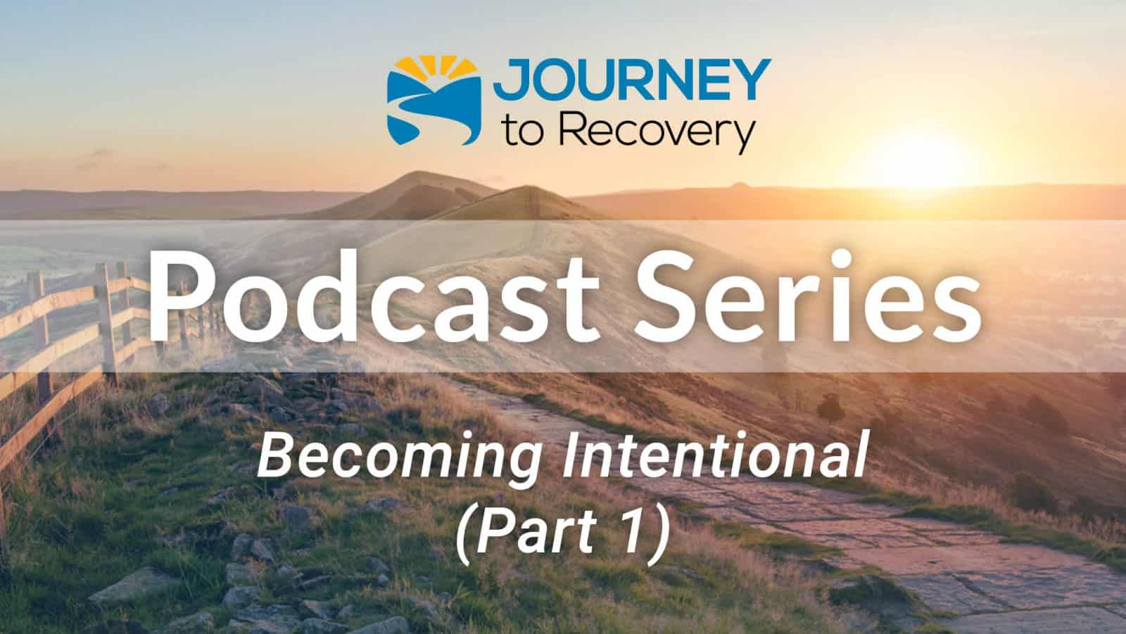 Becoming Intentional (Part 1)