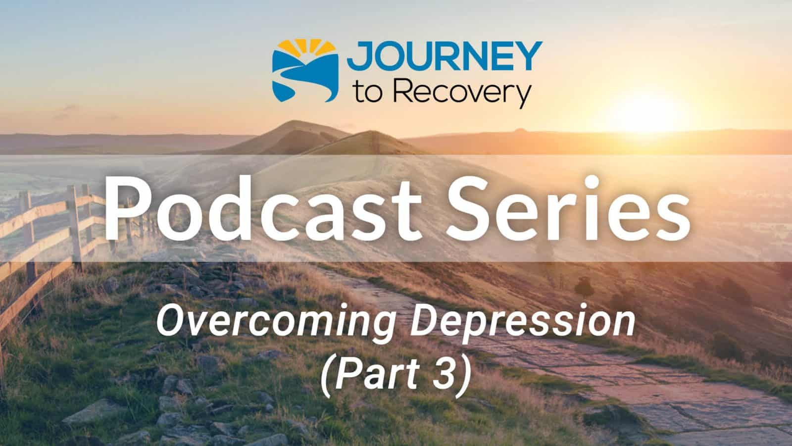 Overcoming Depression (Part 3)