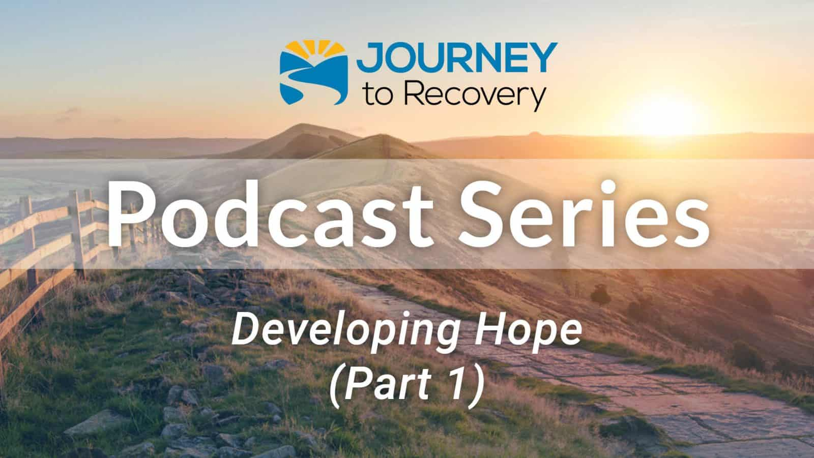 Developing Hope (Part 1)