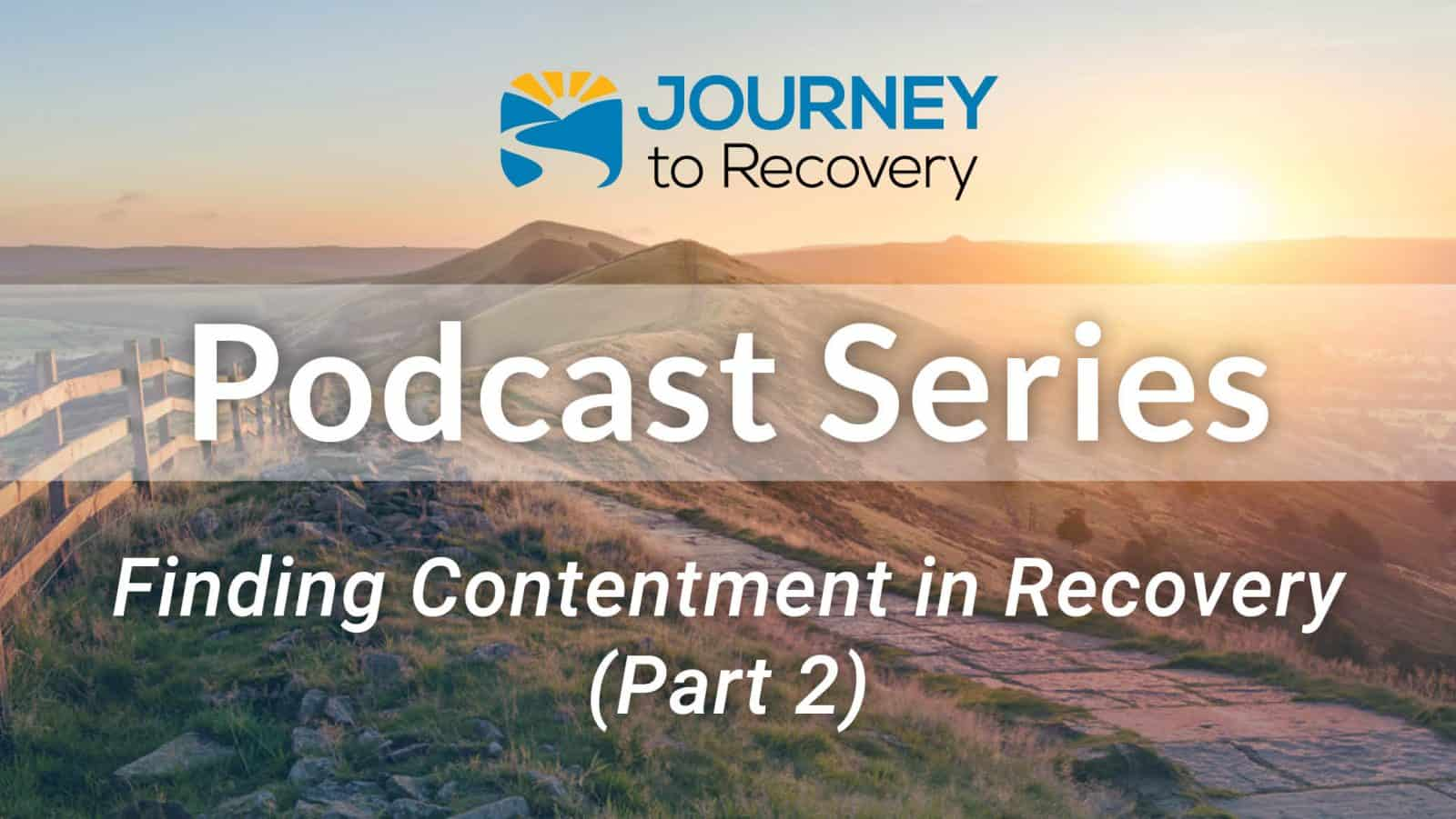 Finding Contentment in Recovery (Part 2)