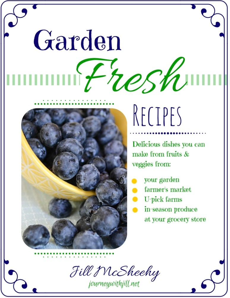 Garden Fresh Recipes   Journey with Jill