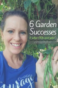 6 Garden Successes & What I'll Do Next Year