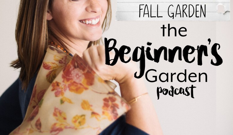 Top 5 Crops for a Fall Garden {Beginner's Garden Podcast}