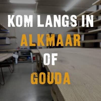 Kom langs in Gouda of Alkmaar