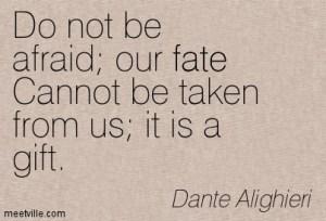 Quotation-Dante-Alighieri-faith-fear-fate-Meetville-Quotes-12695