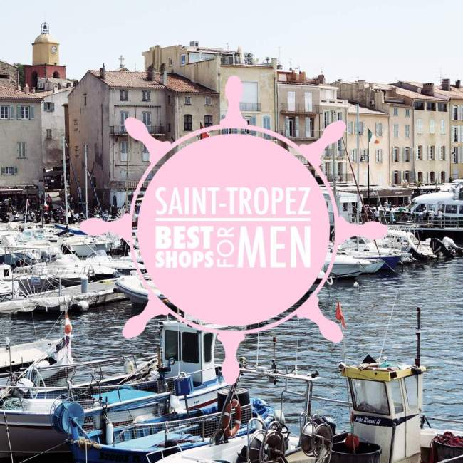 BEST SHOPS FOR MEN SAINT-TROPEZ