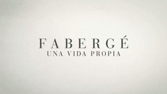 Faberge - Una vida propia