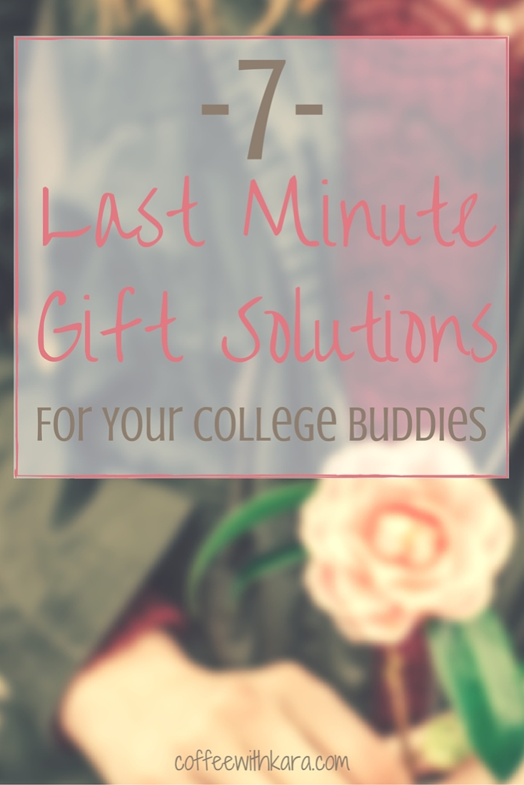 In a crunch for time to get your buddies a present? No worries! Here are 7 last minute gift ideas for your college friends.