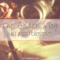 The Golden Vlog- Christmas