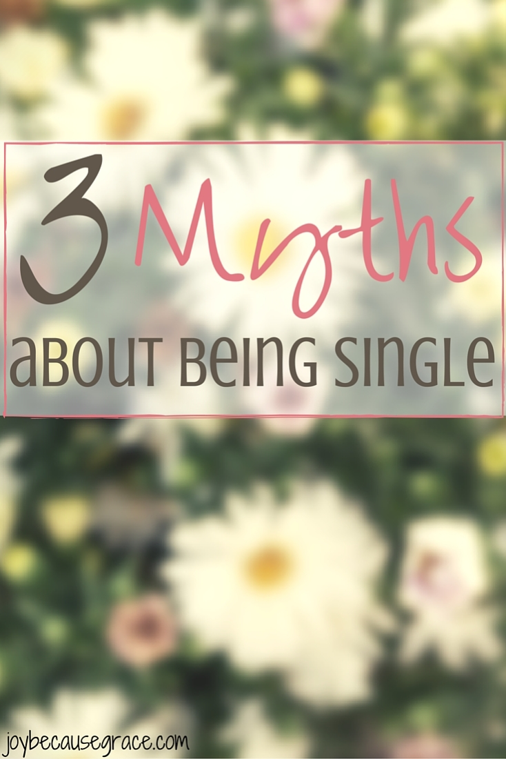 There are many negative myths about being single. And if you've been single for a while it can be difficult to catch these lies and replace them with truth.
