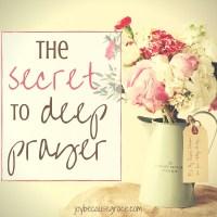 The secret to deep prayer (1)