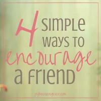 4 ways to encourage a friend.