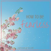 How to be fearless fb