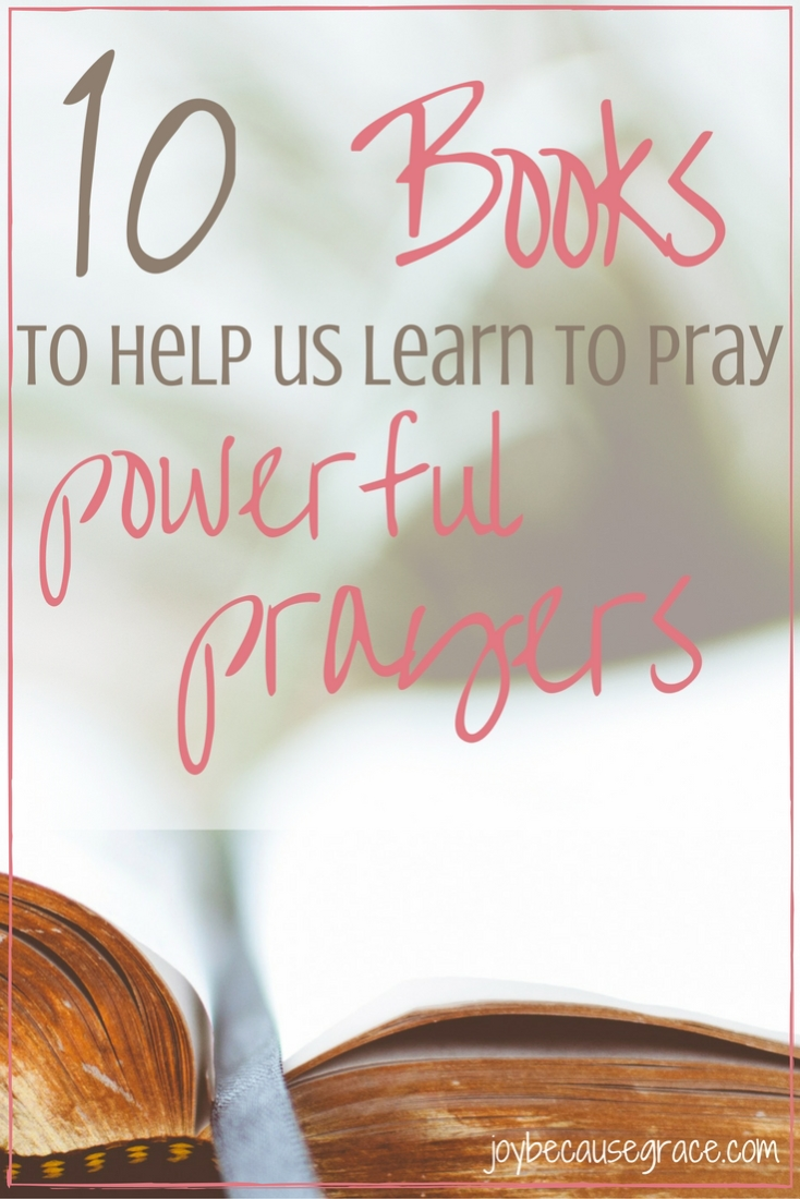 Wanna learn about praying powerful prayers? Me too :) Here are ten awesome books about prayer to help get us started in this quest.