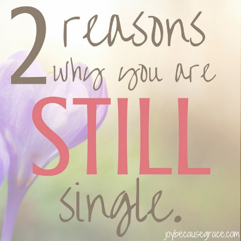 2 Reasons Why You Are STILL Single.