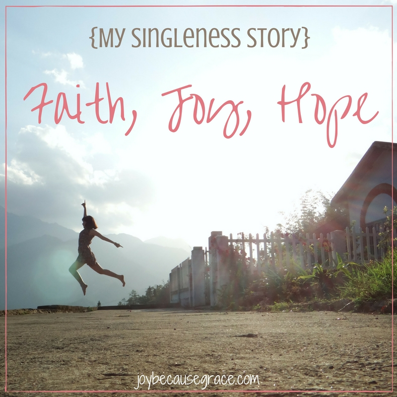 Faith, Joy, Hope | My Singleness Story