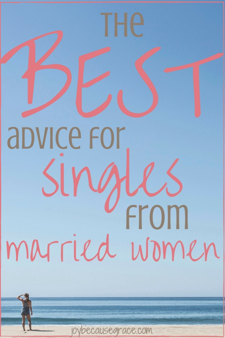 The best advice for singles from married women